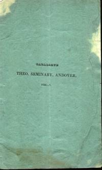 CATALOGUE OF THE OFFICERS & STUDENTS OF THE THEOLOGICAL SEMINARY Andover,  Massachusetts January 1837