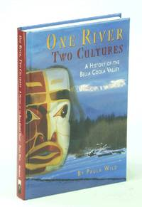 One River, Two Cultures: A History of the Bella Coola Valley