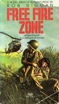 Free Fire Zone-Novel About A Vietnam Medic
