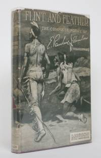 Flint and Feather: The Complete Poems of Pauline E. Johnson