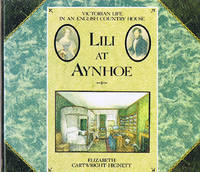 Lili at Aynhoe : Victorian Life in an English Country House