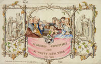 The First Commercial Christmas Greeting Card, 1843. A Merry Christmas and A Happy New Year To You.