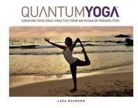 Quantum Yoga: Creating Your Ideal Practice