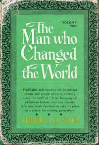 The Man Who Changed the World: or Conquests of Christ Through the Centuries: Volume 2: Seventeenth Through the Twentieth Centuries