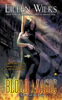 Blood Magic (The World of the Lupi, Book 6) by  Eileen Wilks - Paperback - 2010 - from ThriftBooks (SKU: G0425233057I2N00)