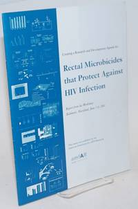 Creating a Research and Development Agenda for Rectal Microbicides that Protect Against HIV Infection: report from the workshop: Baltimore, Maryland, June 7-8, 2001
