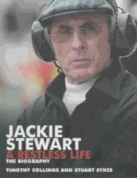 image of Jackie Stewart - A Restless Life: The Unauthorised Biography