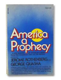 America: A Prophecy - A New Reading of American Poetry from Pre-Columbian Times to the Present