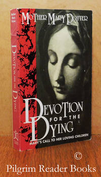 Devotion for the Dying: Mary's Call to Her Loving Children.