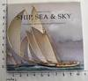 View Image 1 of 7 for Ship, Sea & Sky: The Marine Art of James Edward Buttersworth Inventory #162648