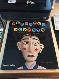 image of Puppetry and Puppets: An Illustrated World Survey