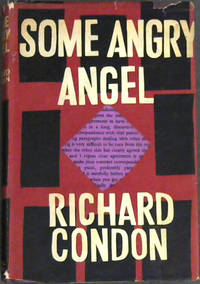 Some Angry Angel by  Richard Condon - Hardcover - 1961 - from Chapter 1 Books (SKU: 56je)