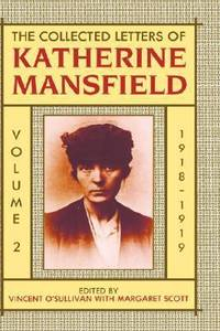 image of The Collected Letters of Katherine Mansfield : Volume Two: 1918-September 1919