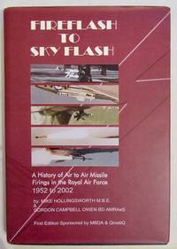 Fireflash to Skyflash: A History of Air to Air Missile Firings in the Royal Air Force, 1952-2002 by Mike Hollingsworth & Gordon Campbell Owen - Signed First Edition - 2004 - from greaves-leaves and Biblio.co.uk