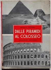 DALLE PIRAMIDI AL COLOSSEO ORIENTE - GRECIA - ROMA