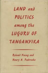 Land and Politics Among the Luguru of Tanganyika