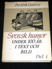 Svensk Humor Under 100 Ar Del 1 En Kavalkad I Ord Och Bild