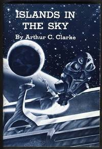 Islands in the Sky by  Arthur C Clarke - First Printing - 1979 - from Parigi Books, ABAA/ILAB and Biblio.co.uk