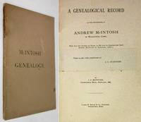 A GENEALOGICAL RECORD OF THE DESCENDENTS OF ANDREW MCINTOSH OF  WILLINGTON., CONN.