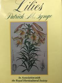 Lilies. A Revision of Elwes' Monograph of the Genus Lilium and its Supplements