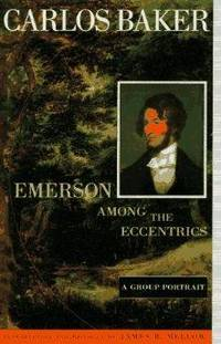 Emerson among the Eccentrics: A Group Portrait by  Carlos Baker - 1st - 1996-04-01 - from Monroe Street Books and Biblio.com