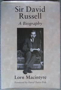 Sir David Russell: A Biography by  Lorn MacInnes MacIntyre - Hardcover - 1994 - from Hanselled Books (SKU: 059343)