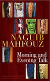 image of Morning and Evening Talk (Modern Arabic Literature (Hardcover))