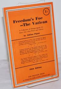 image of Freedom's Foe - The Vatican: A Collection of Danger-signals for those who value Peace and Liberty.  Fifth Edition