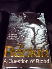 A Question of Blood by Rankin, Ian - 2003 - from Seattle Mystery Bookshop and Biblio.com