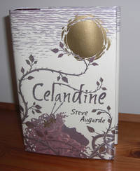 Celandine by  Steve Augarde - Signed First Edition - 2005 - from Kelleher Rare Books and Biblio.com