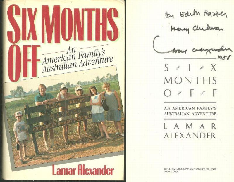 SIX MONTHS OFF An American Familys Australian Adventure, Alexander, Lamar
