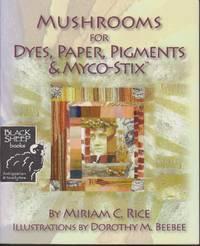 Mushrooms for Dyes, Paper, Pigments & Myco-Stix