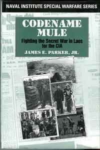 Codename Mule: Fighting the Secret War in Laos for the CIA (Naval Institute Special Warfare Series)
