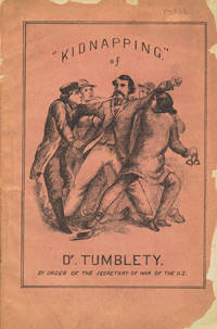 A Few Passages in the Life of Dr. Francis Tumblety, Including his Experience in the Old Capitol Prison, to which he was Consigned, with a Wanton Disregard to Justice and Liberty
