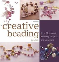 image of Creative Beading: Over 60 Original Jewellery Projects and Variations: Over 60 Original Projects and Variations