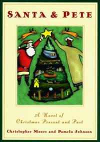 Santa and Pete : A Novel of Christmas Present and Past