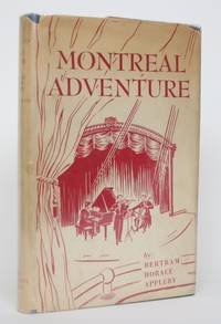 Montreal Adventure by  Bertram Horace Appleby - Hardcover - 1st English Edition - 1952 - from Minotavros Books and Biblio.com