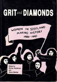 image of Grit and Diamonds.  Women in Scotland Making History 1980-1990