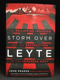 Storm Over Leyte; The Philippine Invasion and the Destruction of the Japanese Navy