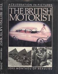 The British Motorist: A Celebration in Pictures (A Queen Anne Press book)