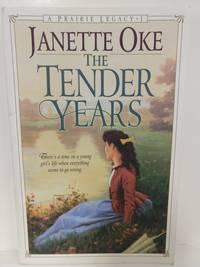 The Tender Years (Prairie Legacy Series #1)