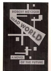 QUAD WORLD [A NOVEL OF THE FUTURE]
