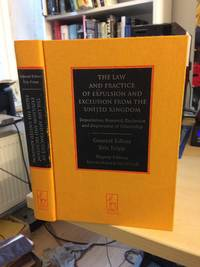 image of The Law and Practice of Expulsion and Exclusion from the United Kingdom. Deportation, Removal, Exclusion and Deprivation of Citizenship