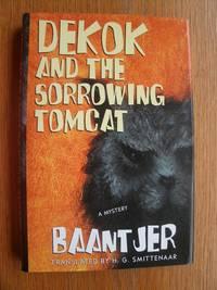 image of Dekok and the Sorrowing Tomcat Translated by H.G. Smittenaar
