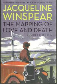 MAPPING OF LOVE AND DEATH by  Jacqueline Winspear - First Edition - 2010 - from Gibson's Books and Biblio.com