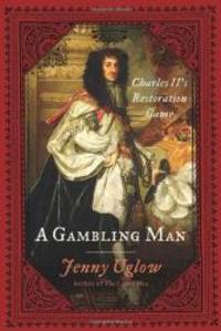 A Gambling Man: Charles II's Restoration Game