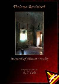 """Thelema Revisited : In Search of Aleister Crowley - Includes """"Thelema - A guided tour"""" CD-ROM multi-media disc."""
