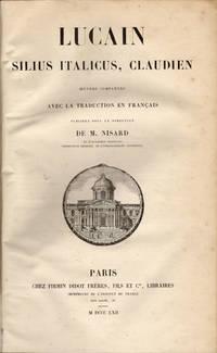 Lucain[,] Silius Italicus, Claudien[:] Oeuvres completes avec la traduction en français....