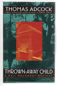 THROWN AWAY CHILD: A Neil Hockaday Mystery.