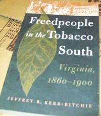 Freedpeople in the Tobacco South : Virginia 1860-1900
